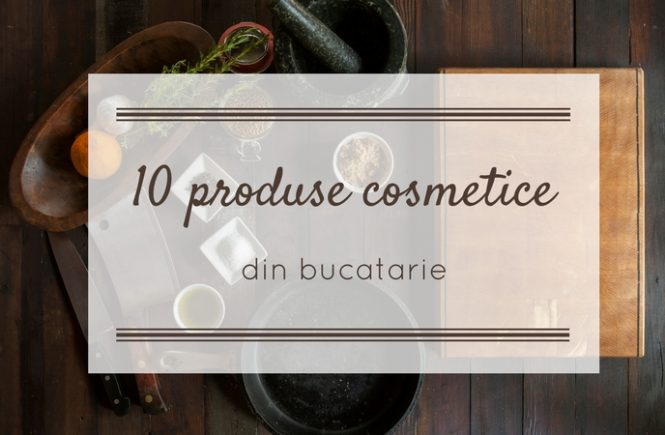 Produse cosmetice naturale bucatarie