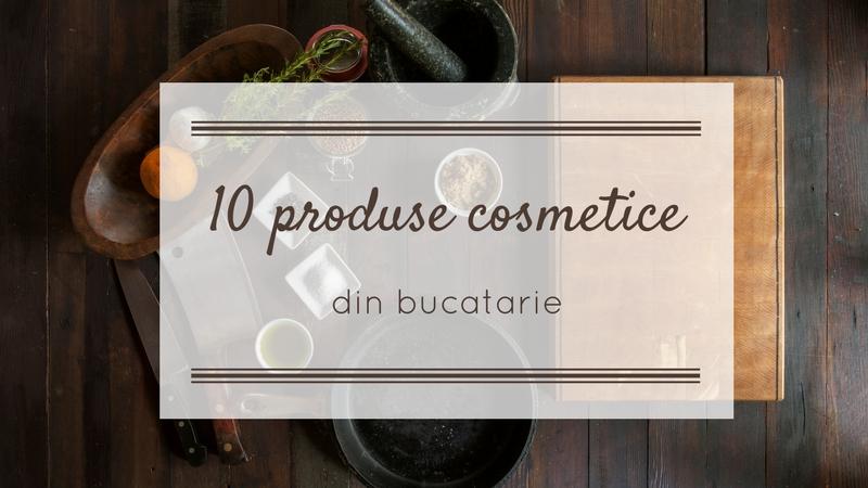 Produse cosmetice naturale bucatarie
